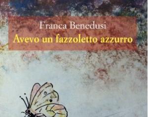 A Cuneo Franca Benedusi presenta 'Avevo un fazzoletto azzurro'