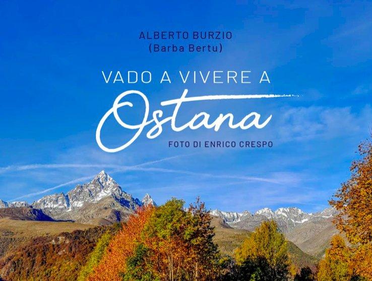 È fresco di stampa il primo libro su Ostana, piccolo borgo alpino in valle Po