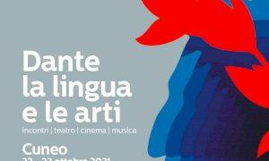 """""""Dante: la lingua e le arti"""", a Cuneo due giorni di eventi e spettacoli in memoria del Sommo Poeta"""