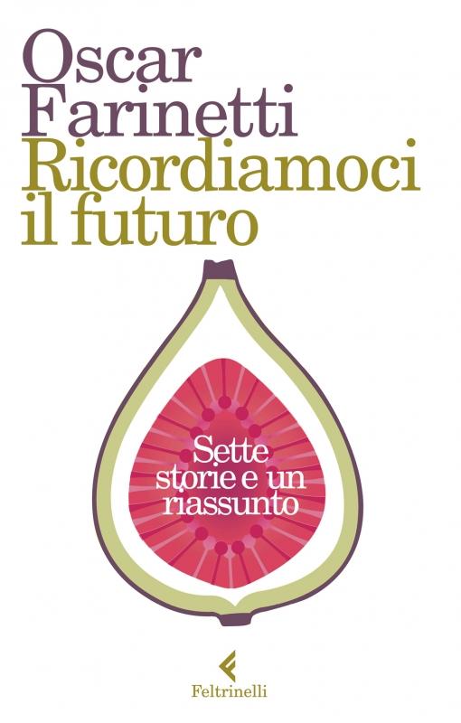 """Presentazione di """"Ricordiamoci il futuro"""", il nuovo libro di Oscar Farinetti"""